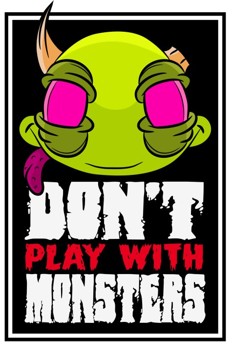 don't-play-monster-ad